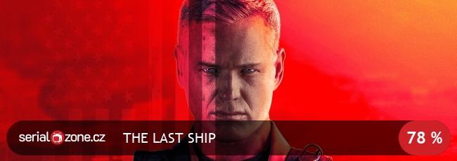 Poslední loď / The Last Ship / CZ