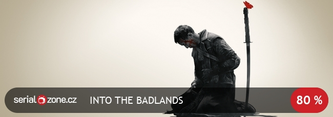 Into the Badlands / CZ